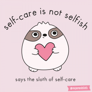 The sloth of self care