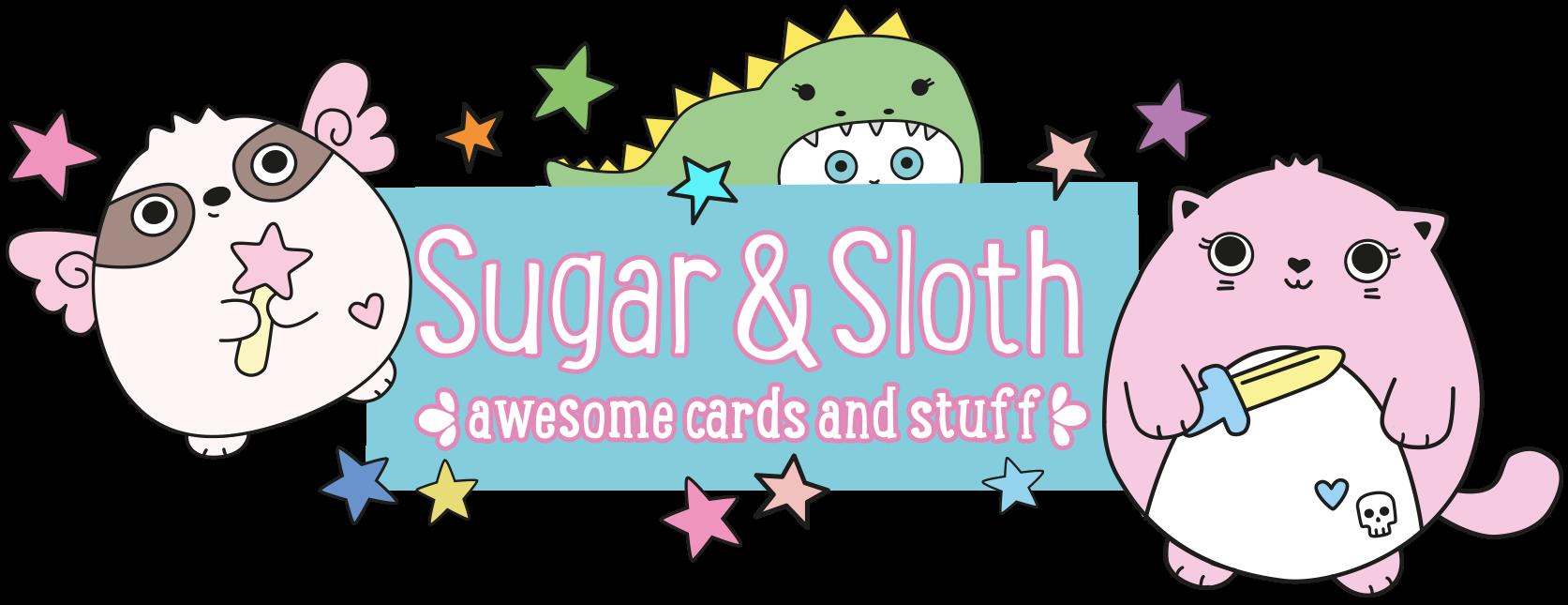 Sugar & Sloth