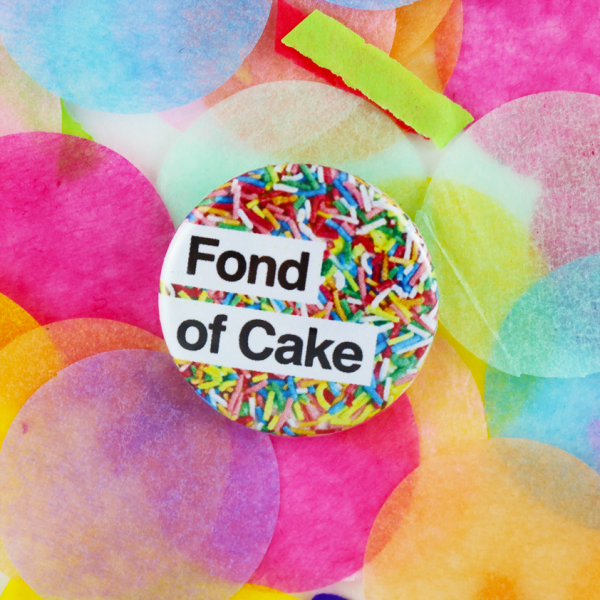 Fond of cake button badge