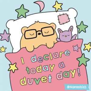 Sugar and sloth duvet day