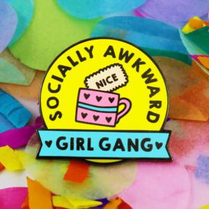 socially awkward girl gang pin badge
