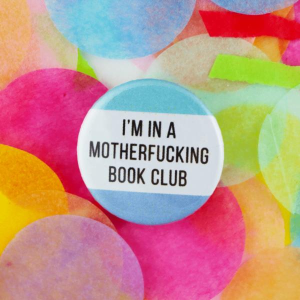 Funny book club button badge
