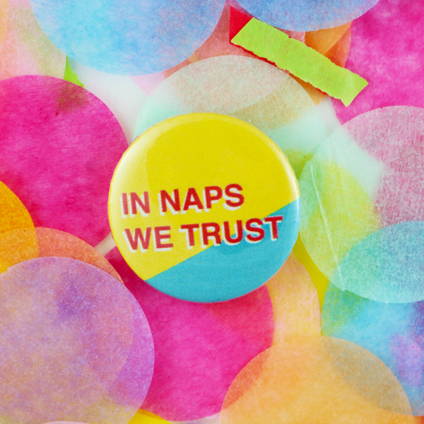 In naps we trust button badge