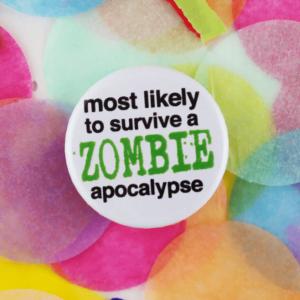 Zombie apocalypse button badge