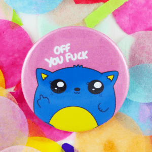 Off you fuck cat button badge
