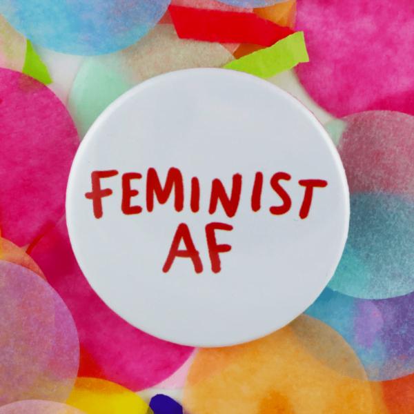 Feminist AF button badge