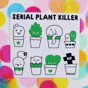 serial plant killer sticker