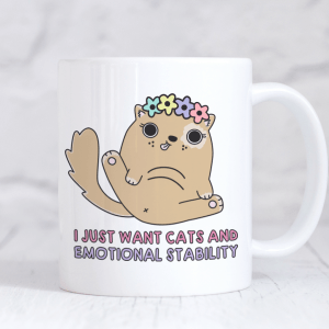 I just want cats & emotional stability mug