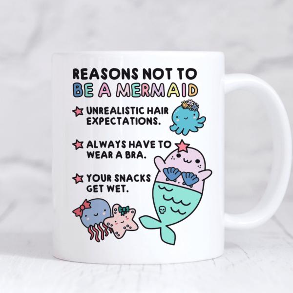 Reasons not to be a mermaid funny mug