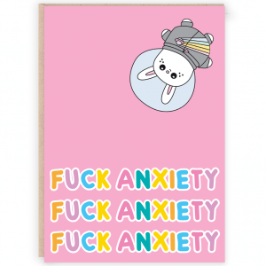 Fuck anxiety card