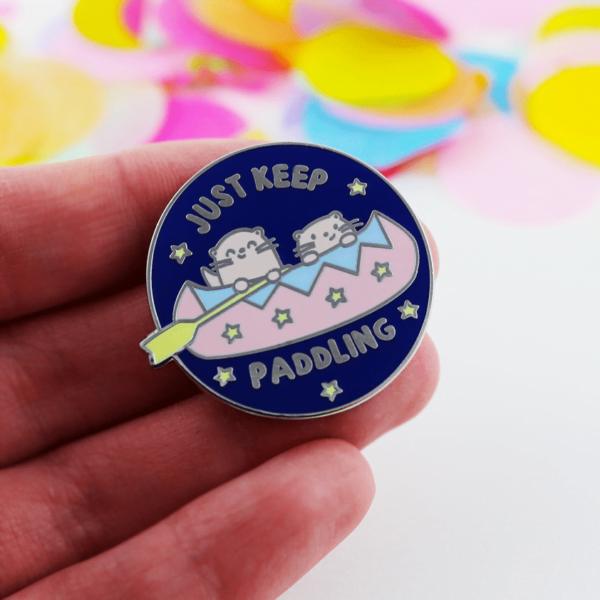 Just Keep Paddling enamel pin