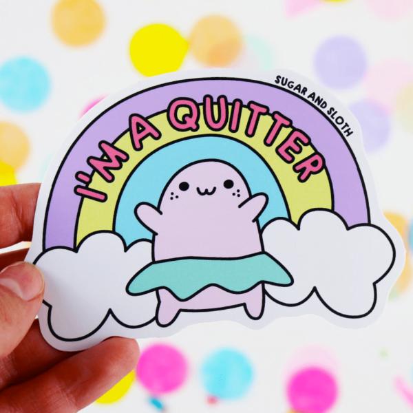 I'm a quitter sticker
