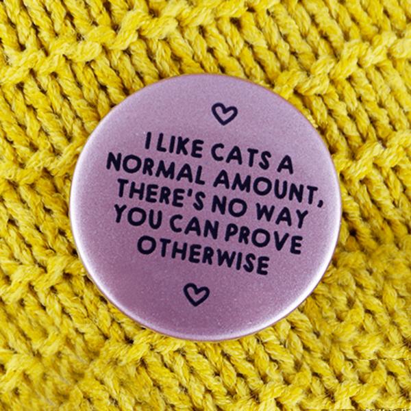 I like cats badge