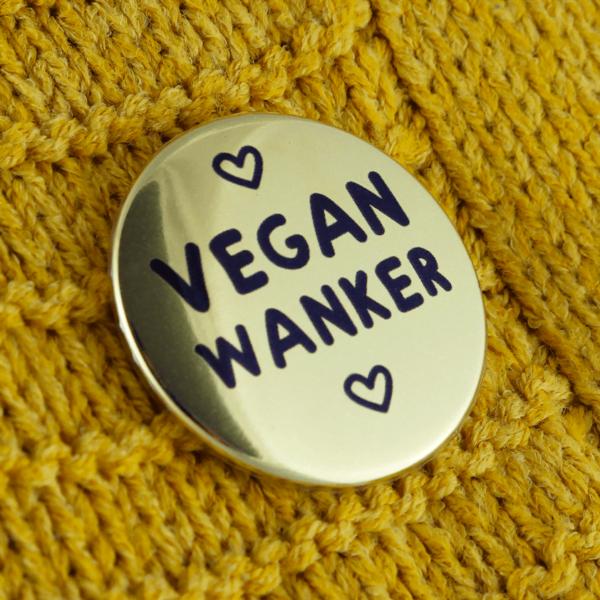 Vegan Wanker Badge