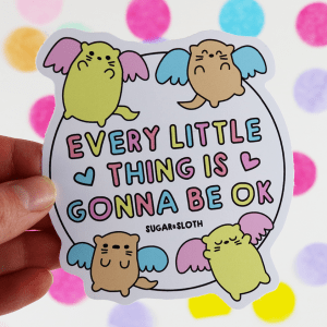 Every little thing is gonna be ok vinyl sticker