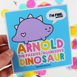 Arnold the passive-aggressive dinosaur vinyl sticker