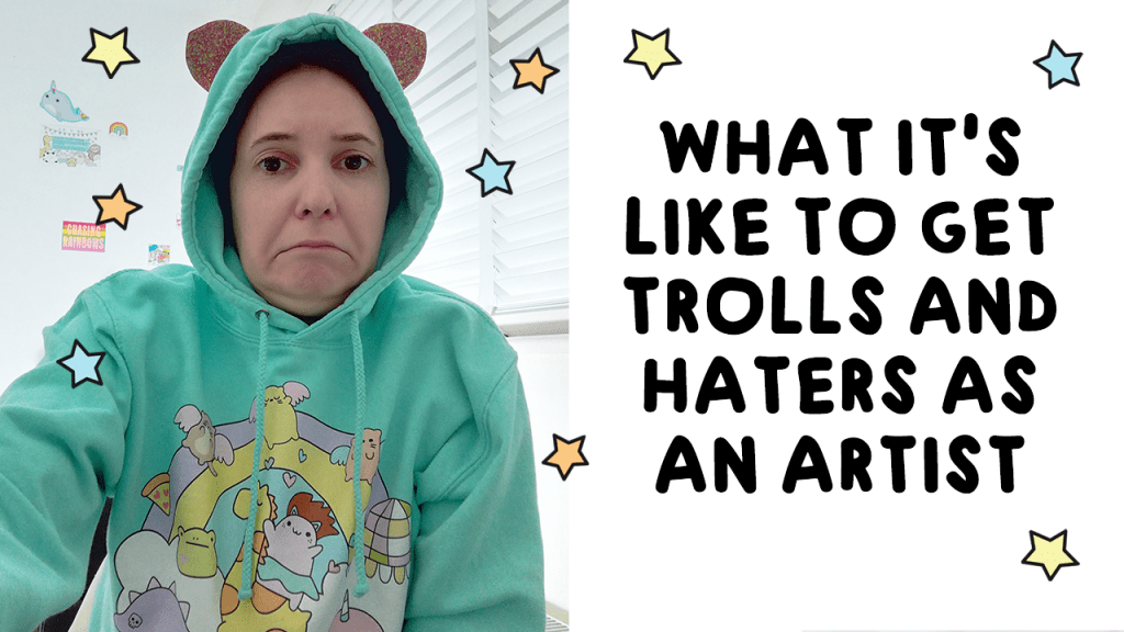 haters and trolls as an artist