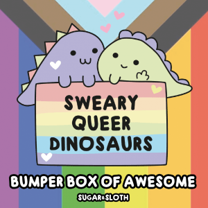 sweary queer dinosaur box