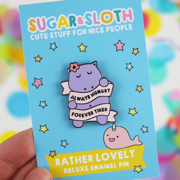 Hungry hippo always hungry forever tired enamel pin