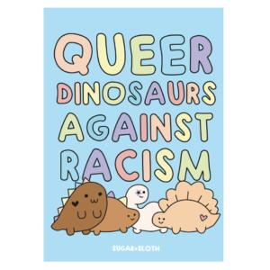 queer dinosaurs against racism postcard