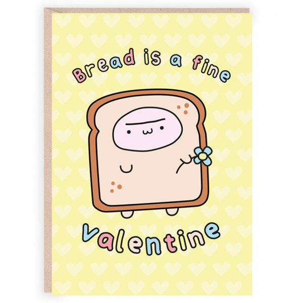 Bread is a fine valentine funny card