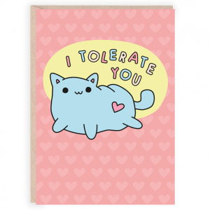i tolerate you funny card