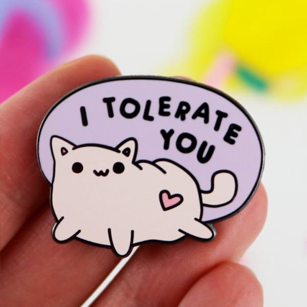 I Tolerate You Enamel Pin