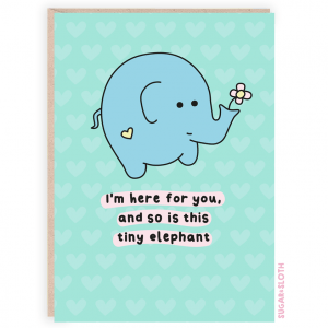 I'm here for you elephant card