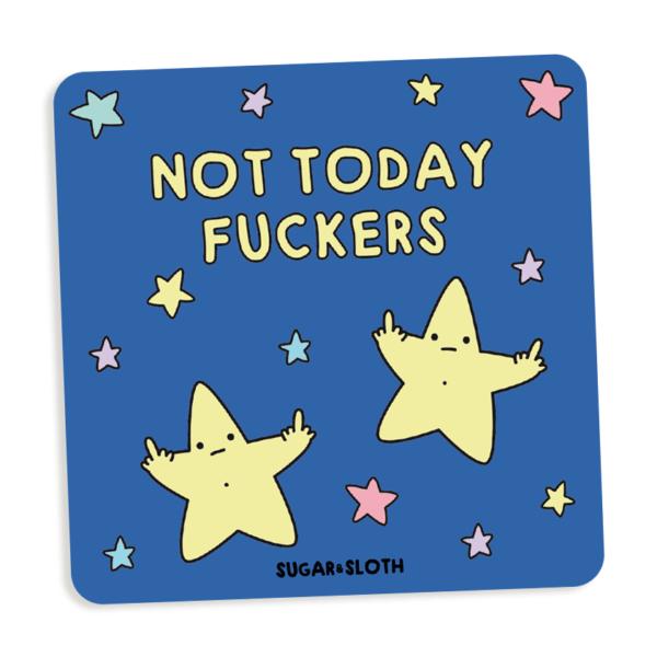 Not today fuckers coaster