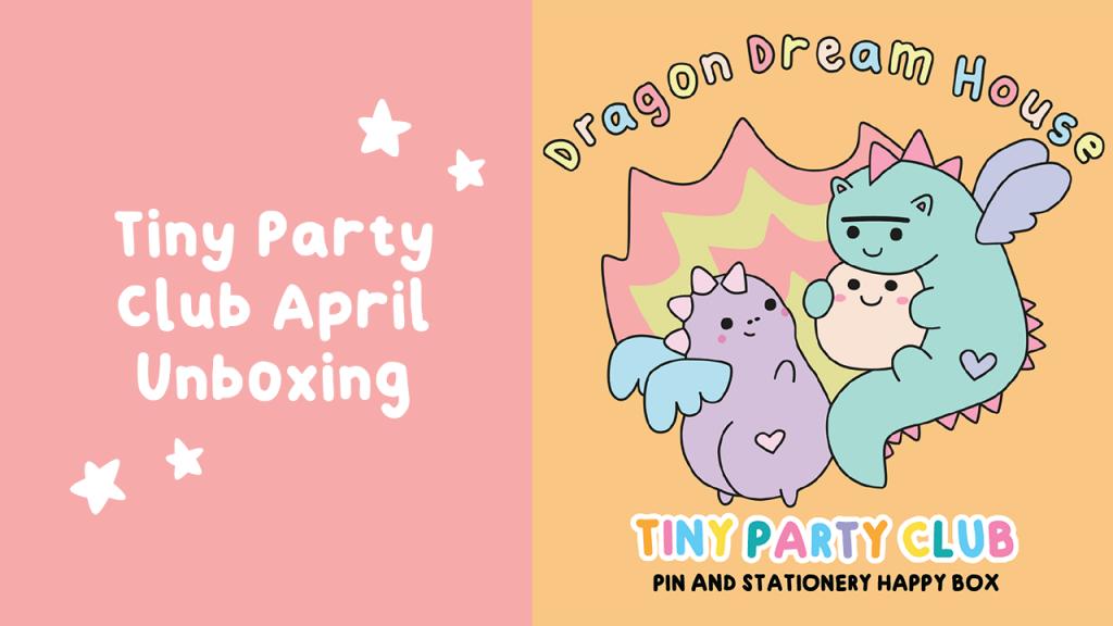 April Dragon Dream House unboxing