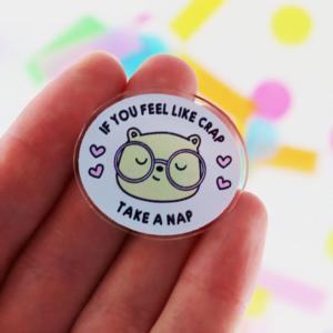 take a nap acrylic pin