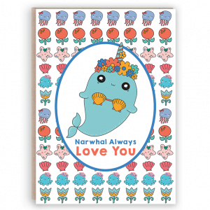 Narwhal always love you card