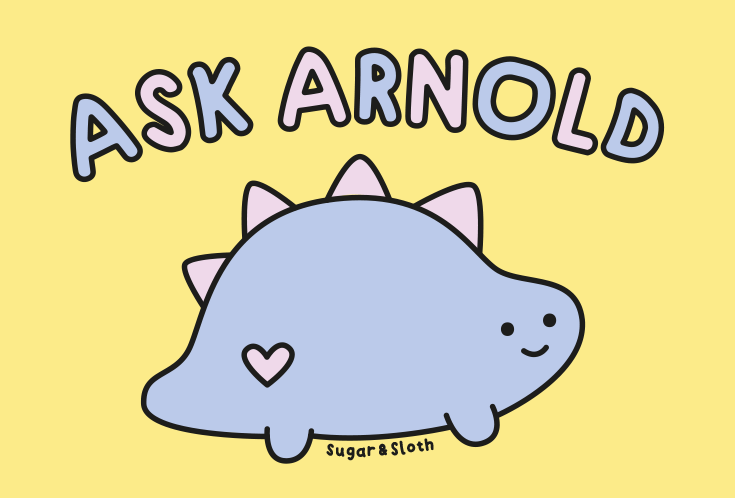 Ask Arnold