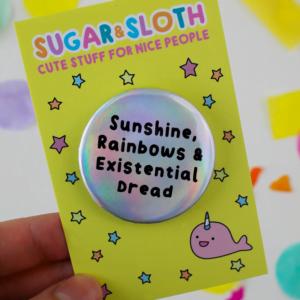 Sunshine and rainbows badge